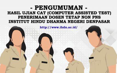 HASIL UJIAN CAT (COMPUTER ASSISTED TEST) PENERIMAAN DOSEN TETAP NON PNS INSTITUT HINDU DHARMA NEGERI DENPASAR
