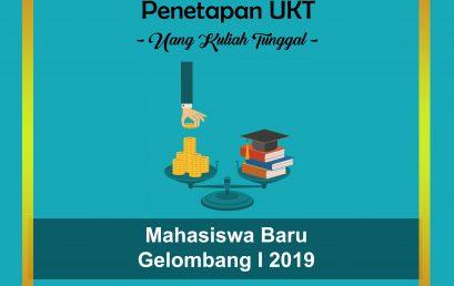 PENGUMUMAN UKT CALON MAHASISWA BARU (S1) GELOMBANG I TAHUN 2019
