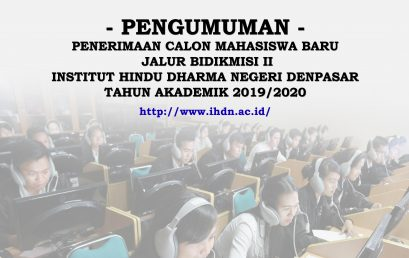 PENGUMUMAN KELULUSAN SELEKSI PENERIMAAN  CALON MAHASISWA BARU JALUR BIDIKMISI II INSTITUT HINDU DHARMA NEGERI DENPASAR  TAHUN AKADEMIK 2019/2020