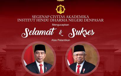 """""""SELAMAT ATAS PELANTIKAN IR. H. JOKO WIDODO DAN PROF. DR. K. H. MA'RUF AMIN SEBAGAI PRESIDEN DAN WAKIL PRESIDEN REPUBLIK INDONESIA PERIODE 2019-2024"""""""