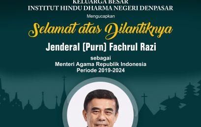 SELAMAT ATAS DILANTIKNYA JENDERAL (PURN) FACHRUL RAZI SEBAGAI MENTERI AGAMA REPUBLIK INDONESIA PERIODE 2019-2024