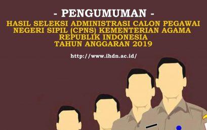 HASIL SELEKSI ADMINISTRASI CALON PEGAWAI NEGERI SIPIL (CPNS) KEMENTERIAN AGAMA  REPUBLIK INDONESIA TAHUN ANGGARAN 2019
