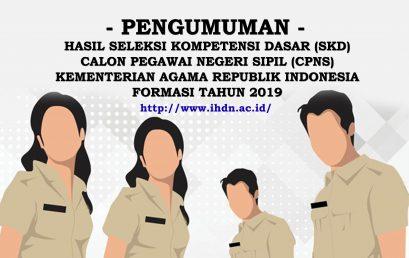 PENGUMUMAN HASIL SELEKSI KOMPETENSI DASAR (SKD) CALON PEGAWAI NEGERI SIPIL (CPNS) KEMENTERIAN AGAMA REPUBLIK INDONESIA FORMASI TAHUN 2019