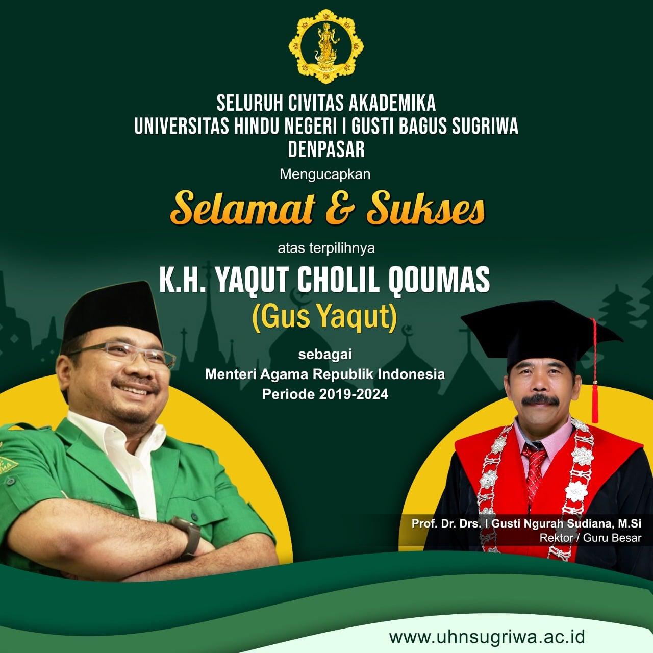 SELAMAT ATAS TERPILIHNYA KH. YAQUT CHOLIL QOUMAS SEBAGAI MENTERI AGAMA REPUBLIK INDONESIA PERIODE 2019-2024
