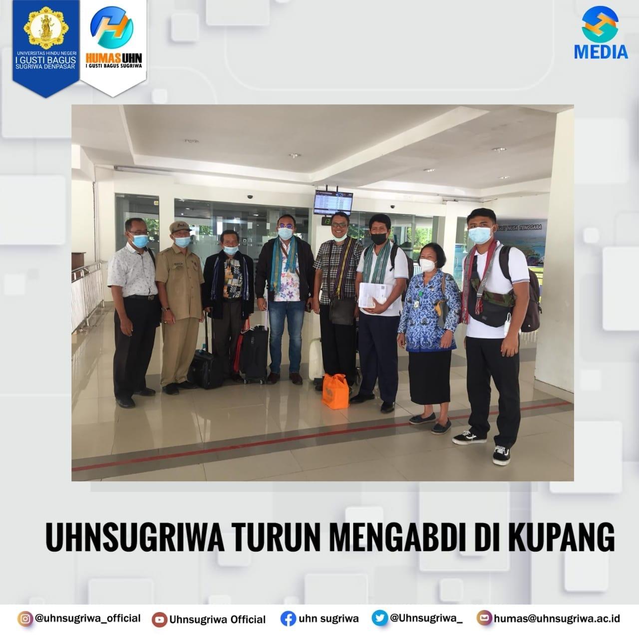 5 TIM UHN SUGRIWA TURUN PENGABDIAN DI KUPANG, NTT