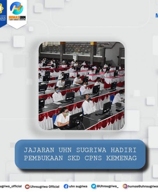 JAJARAN UHN SUGRIWA HADIRI PEMBUKAAN SKD CPNS KEMENAG 2021